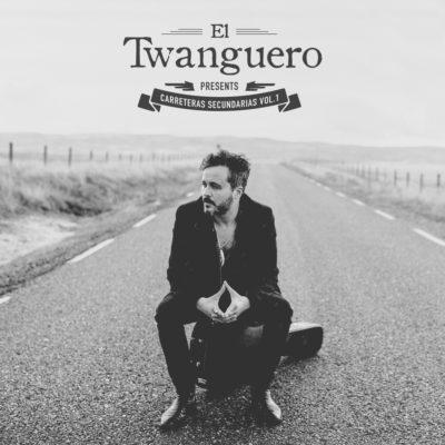 El Twanguero - Carreteras Secundarias Vol 1